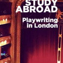 Study Abroad Reviews for New York University, Tisch Study Abroad: London - Playwriting in London