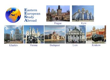 Study Abroad Reviews for Eastern European Study Abroad - EESA: Semester Abroad Program