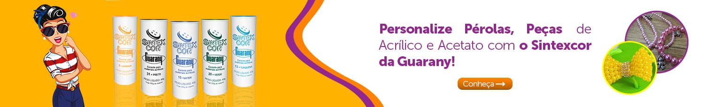 Personalize Pérolas, Peças de Acrílico e Acetato com o Sintexcor da Guarany!