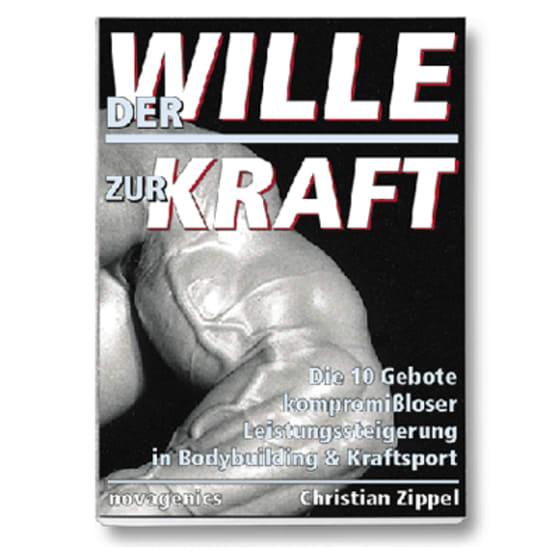 Der Wille zur Kraft / Christian Zippel