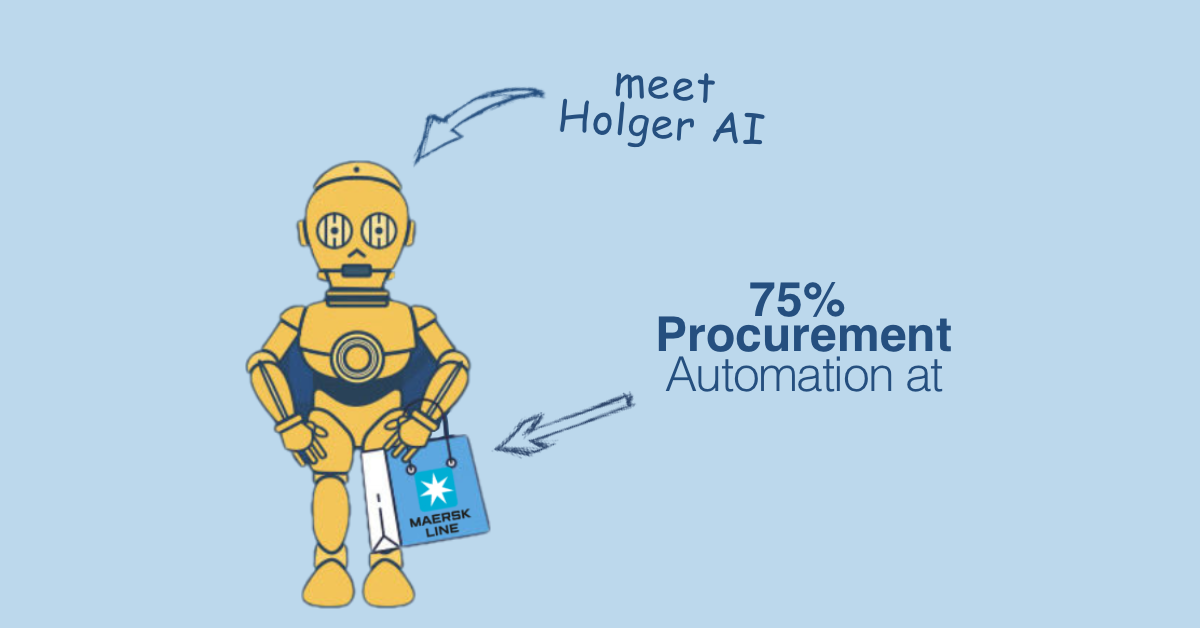 RPA + AI = 75% Procurement Automation (Maersk Line Case)