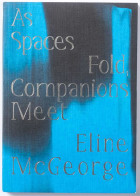 As spaces fold, companions meet