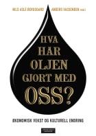 Hva har oljen gjort med oss?