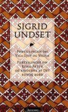 Fortellingen om Viga-Ljot og Vigdis ; Fortellinger om Kong Arthur og ridderne av Det runde bord