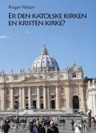 Er den katolske kirken en kristen kirke?