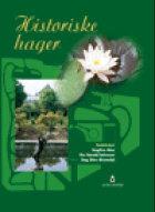Historiske hager = Historical gardens