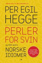Perler for svin og 555 andre norske idiomer