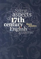 Some aspects of 17th century English grammar