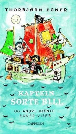 Kaptein Sorte Bill og andre kjente Egner-viser