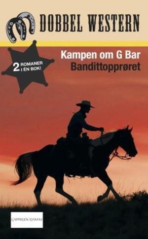Kampen om G Bar ; Bandittopprøret