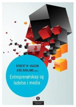 Entreprenørskap og ledelse i media