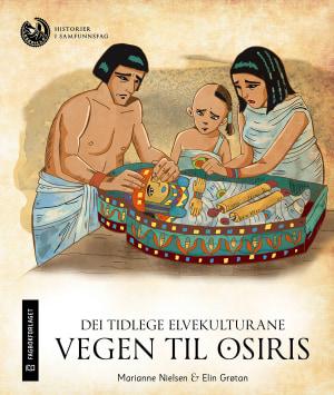 Dei tidlege elvekulturane: Vegen til Osiris, nivå 4