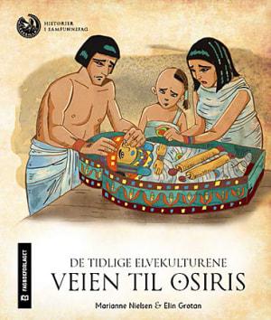 De tidlige elvekulturene. Veien til Osiris. Klassesett. Nivå 3, 4 og 5. 10 stk. av hvert nivå