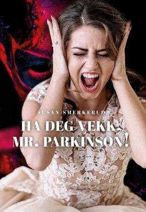 Ha deg vekk, Mr. Parkinson!