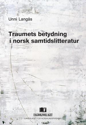 Traumets betydning i norsk samtidslitteratur