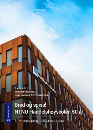 Bred og spiss! NTNU Handelshøyskolen 50 år