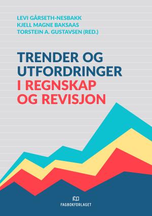 Trender og utfordringer i regnskap og revisjon
