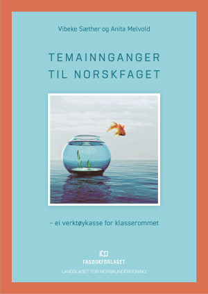 Temainnganger til norskfaget - ei verktøykasse for klasserommet