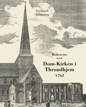 Beskrivelse over Dom-Kirken i Throndhjem 1762