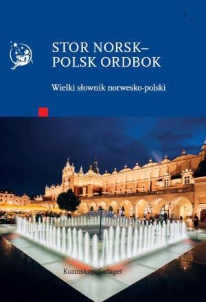 Stor norsk-polsk ordbok = Wielki słownik norwesko-polski