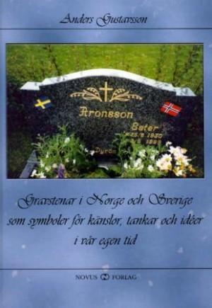 Gravstenar i Norge och Sverige som symboler för känslor, tankar och idéer i vår egen tid