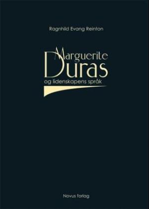 Marguerite Duras og lidenskapens språk