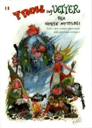 Troll og vetter fra norsk mytologi = Troll e altre creature fantastiche della mitologia norvegese