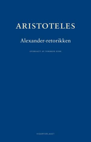 Aleksander-retorikken = Rhetorica ad Alexandrum