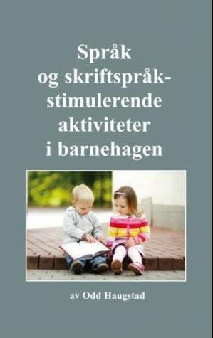 Språk og skriftspråkstimulerende aktiviteter i barnehagen