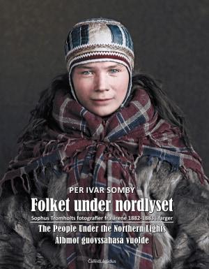 Folket under nordlyset = People under the northern lights = Álbmot guovssahasa vuolde