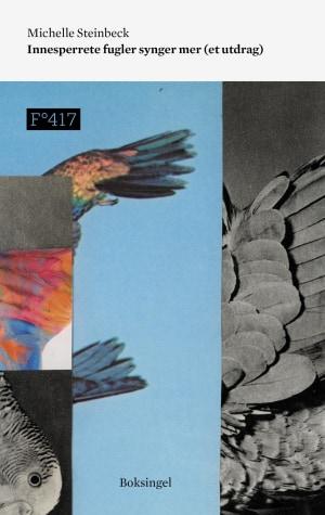 Innesperrete fugler synger mer (et utdrag)