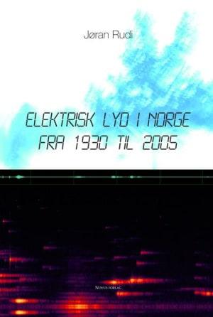 Elektrisk lyd i Norge fra 1930 til 2005