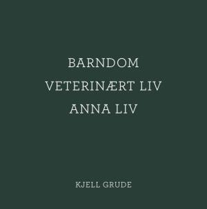 Barndom, veterinært liv, anna liv