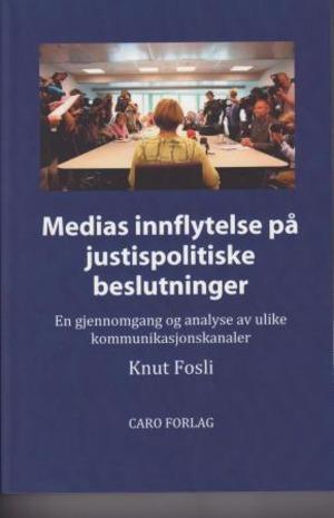 Medias innflytelse på justispolitiske beslutninger