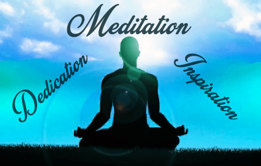 Achieve your Goals with Dedication, Inspiration and Meditation