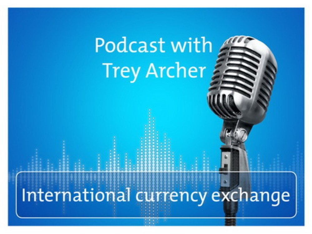 Podcast: International currency exchange