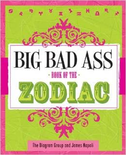 Big Bad Ass Book of the Zodiac