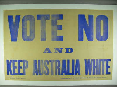 'Vote no and Keep Australia White' poster. Museum of Australian Democracy collection.