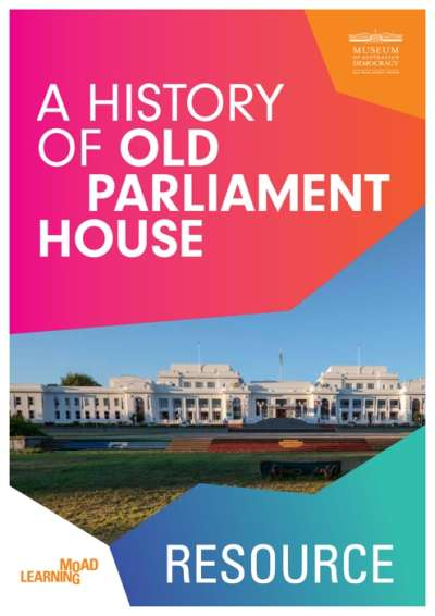 A History of Old Parliament House - Resource
