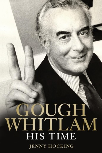 Gough Whitlam: His Time by Jenny Hocking