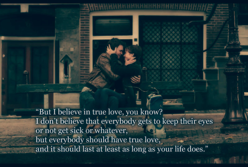Everybody should have true love.. John Green, The Fault in Our Stars