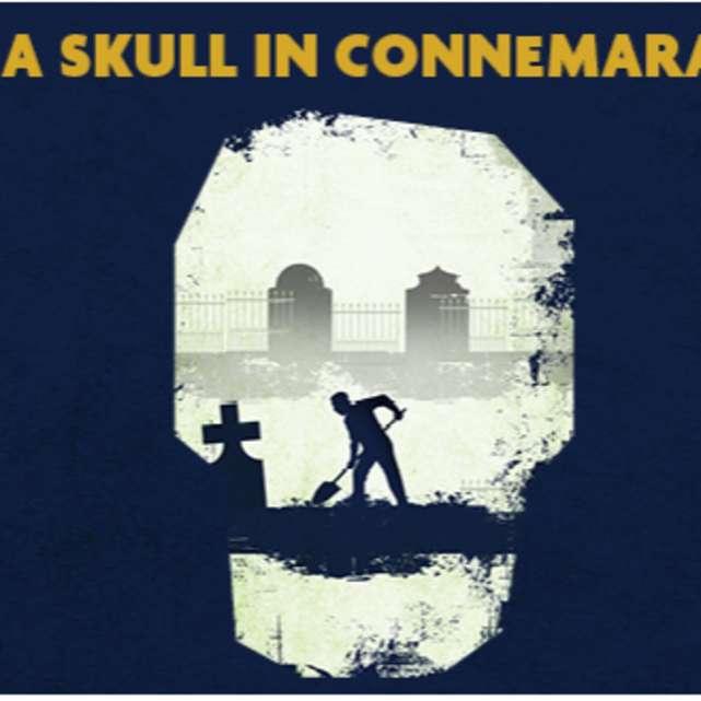 Martin McDonagh's A Skull in Connemara