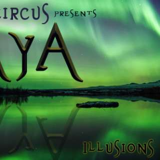 Clan Destiny Circus presents MAYA: Illusions of Experience