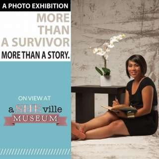 More Than A Survivor: More Than A Story Exhibit