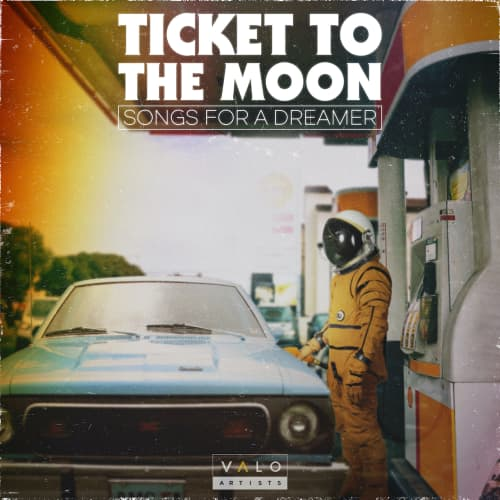 Ticket To The Moon - Songs For A Dreamer