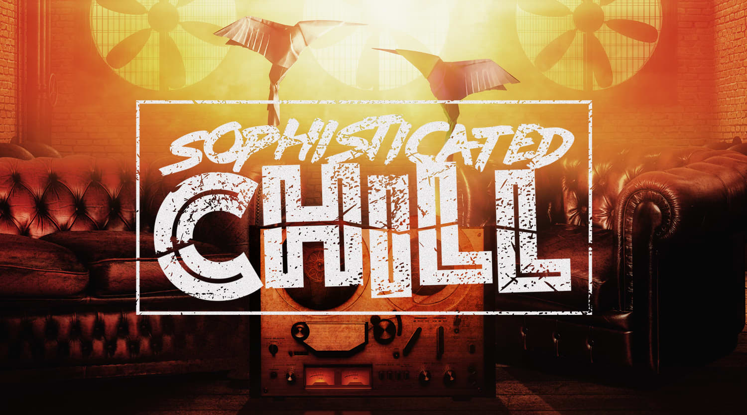 Sophisticated Chill