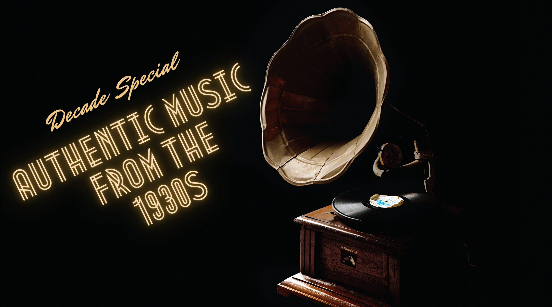 Decade Special: Authentic 1930s Music