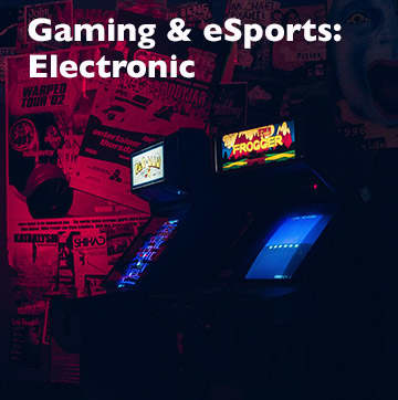 Gaming and eSports: Electronic