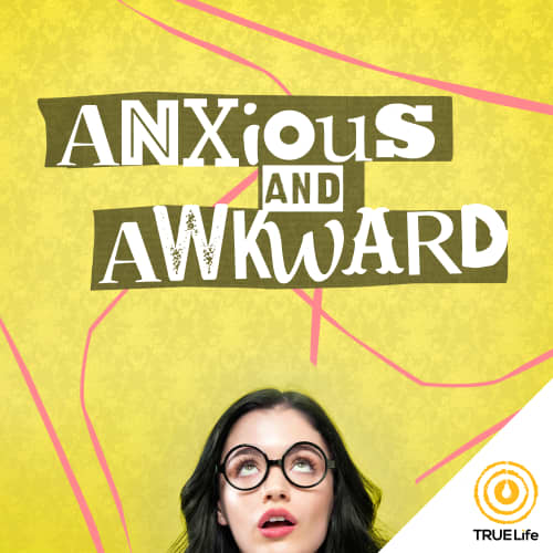 Anxious and Awkward