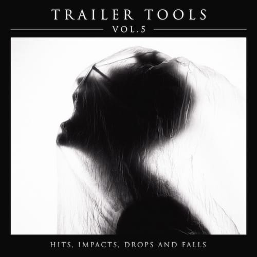 Trailer Tools Vol. 5 - Hits, Impacts, Drops And Falls